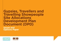 Gypsies, Travellers and Travelling Showpeople Site Allocations DPD; Issues and Options Paper